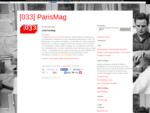 Magazine fondée par Roberto de Matos et développé par Sokol.M Productions pour Paris- Berlin, da...