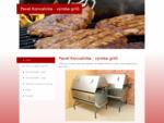 Pavel Konvalinka vyrábí a prodává zahradní grily různých typů a veliko