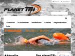 planetTRI. de | Schwimmen - Radfahren - Laufen - der Triathlon-Onlineshop