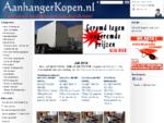 De goedkoopste Aanhangwagens vind je bij AanhangerNu. nl - AanhangerKopen. nl
