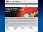 At Acme Impex Ltd we sell cylinder heads, gaskets, oil filters and other automotive engine parts f