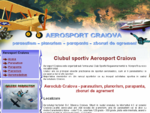 Clubul Aerosport Craiova are ca principal obiectiv practicarea de sporturi aeronautice, cum ar fi p