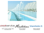 """""""Poolservice. LT- lauko ir vidaus fontanai, fontanų įrengimas, baseinų chemija, priežiūra, basei"""