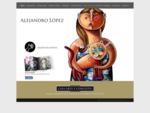 Alejandro López, Pintor y Grabador Mexicano.