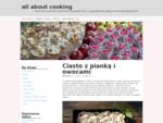 all about cooking » czyli Zuza o jedzeniu, gotowaniu i wszystkim tym, co wpadnie jej do głowy,