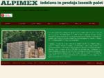 ALPIMEX - žagarstvo in izdelava lesenih palet - embalaže.