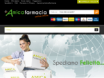 Farmacia online AMICAFARMACIA - Acquista in Sicurezza