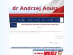 Strona Internetowa dr Andrzeja Anusza niezależnego kandydata do Senatu w wyborach 2011r.