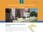 Apartmaji Murter Dalmacija otoki Hrvaška. Ugodne cene in prosti termini za lepo in čisto morje in