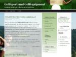 Golfsport und Golfequipment für alle Golfbegeisterten