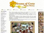 Άρωμα Κρήτης Αγνό οικολογικό Κρητικό μέλι Θυμαρίσιο μέλι Ελληνικό μέλι