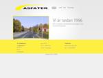Asfatek | Din samarbetspartner inom Mark och Asfalt