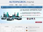 Autoingros Autovetture e Veicoli Commerciali Nuovi, Km0, Aziendali e Usati