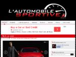 Portail automobile dédié aux voitures de sport actuelles et anciennes, guide d'achat et avis de ...