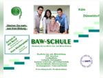BAW-Schule - Akademie für Betriebswirtschaft, EDV und Fremdsprachen in Köln und Düsseldorf, ...