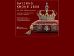 Ausstellung Bayerns Krone 1806 200 Jahre Königreich Bayern | Startseite