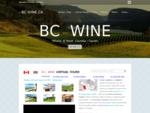 BCWine. ca - British Columbia Wine, Okanagan Valley Wineries, Wine Tours, Festivals, BC