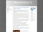 Accueil - Site de belike-a-star !