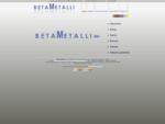 BetaMetalli Commercio Ingrosso Vendita Metalli