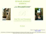 La Bourdicoise Das Tor zur Provence, Urlaub und Erholung in Südfrankreich einmal anders