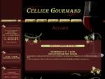 Le Cellier Gourmand | Accueil