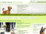 Le Petite Maison dans la Prairie. Pension pour chiens dans l'indre, 36, creuse, 23. Chenil pour