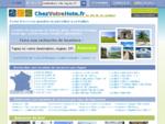 Gîte, chambres d'hotes, chalet , annonces gratuites, locations saisonnières en France ...