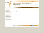 CIRO. Elementos decorativos de jardiacute;n