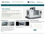 Prodaja in servis CNC strojev. Svetovanje pred nakupom CNC strojev in Fanuc robotov.