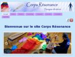 CORPS-RESONANCE | Bien-être et harmonisation par le son et la couleur