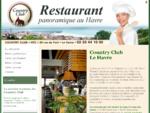 Restaurant gastronomique au Havre, le Country Club accueille les groupes et les particuliers dan...