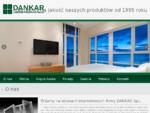 Firma Dankar jest producentem wysokiej jakości okien z PCV i aluminium. Prowadzimy rà³wnież salon