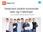Deepmind - Vi utvikler bunnsolide web- og IT-l248;sninger.