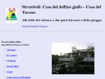 Stromboli. Casa del delfino giallo. Casa del Tucano