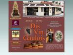 Dis Vin Gaulois - Accueil