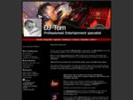 • • • Allround DJ boeken | DJ Tom is een Allround Dj voor discotheken, danscafe en ale feesten