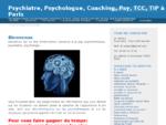 Bienvenue et Psychiatre, Psychologue, Coaching, Psy, TCC, TIP à Paris