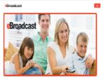 Welcome To eBroadcast - Australia's Premier Internet Publisher