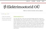 Elektrimootorid OÜ - Remont, mähkimine, hooldus, kontroll, Tallinn, Viljandi, Pärnu, Tartu -