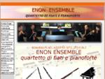 ENON ENSEMBLE - QUARTETTO DI FIATI E PIANOFORTE