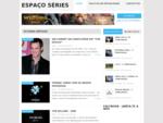Espaço Séries   O blog das séries