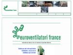 Euroventilatori France - Ventilation et aeacute;ration industrielle