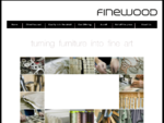 Finewood Furniture - Turning furniture into fine art.