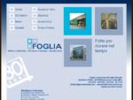 Foglia costruzioni, Infissi in Alluminio e Strutture in Acciaio e Ferro - Presentazione