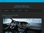 Service auto FORD CSD Bucuresti Ilfov - revizii, reparatii auto, tinichigerie si ITP la preturi .