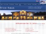 FRICO Fertighaus Fertighäuser Hausbau Fertigteilhaus Architektenhaus Exklusive Häuser Kleingartenhau