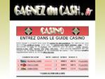 GAGNEZ DU CASH - VOTRE GUIDE DES MEILLEURS CASINOS