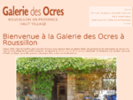 Galerie d'arts, peinture, ceacute;ramique d'art, agrave; Roussillon en Provence (Luberon)