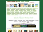 GIOCHI GIOCHI - Giochi di Casinò Online Gratis