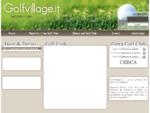 Golf Village - Campi da Golf - Giocare a Golf